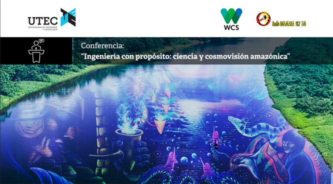 Conferencia: «Ingeniería con propósito: cultura y cosmovisión amazónica»