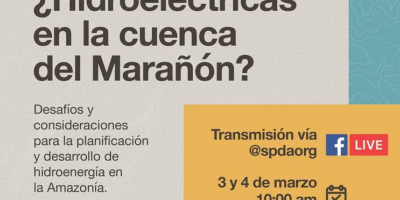 [WEBINAR] ¿Hidroeléctricas en la cuenca del Marañón? Desafíos y consideraciones para la planificación y desarrollo de hidroenergía en la Amazonía