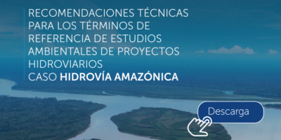 [Nueva Publicación] Recomendaciones técnicas desde la academia para proyectos de navegabilidad en la Amazonía